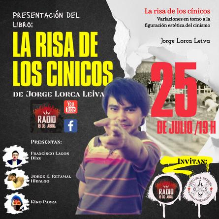 """Presentación del libro """"La risa de los cínicos"""" de Jorge Lorca Leiva en Radio 19 de Abril. Comentaron el libro: Francisco Lagos Díaz, Jorge E. Retamal Hidalgo y Kiko Parra."""