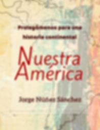 Nuestra Amérca Prolegómenos pra una historia continental de Jorge Núñez Sánchez Edciones A89