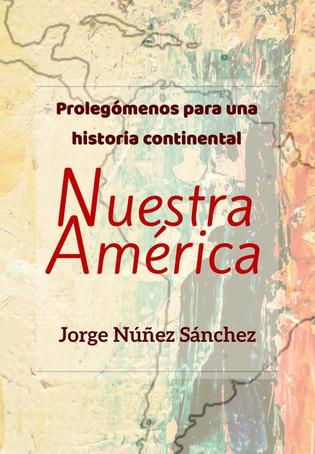 """""""Nuestra América. Prolegómenos para una historia continental"""""""