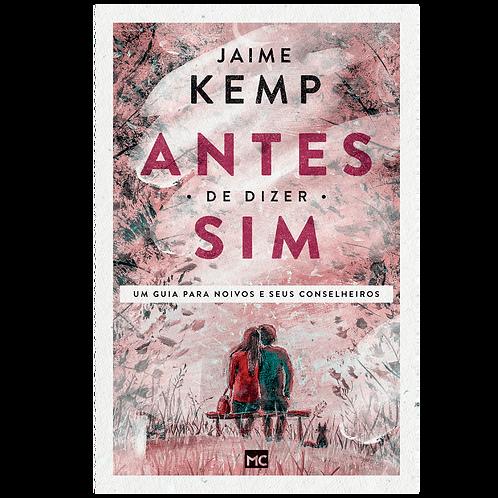ANTES DE DIZER SIM - NOVA CAPA Jaime Kemp