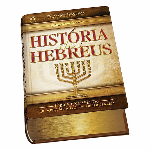 História dos Hebreus Luxo - Flávio Josefo