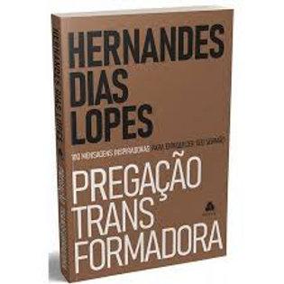 PREGAÇÃO TRANSFORMADORA | HERNANDES DIAS LOPES