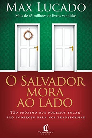 O Salvador Mora ao Lado -Max Lucado