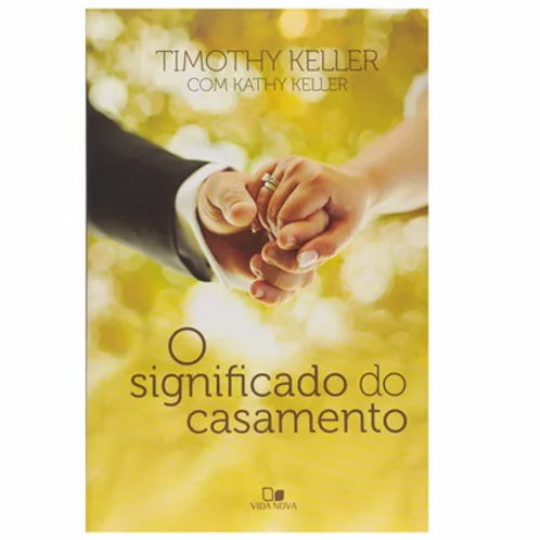 O Significado do Casamento | Timothy Keller