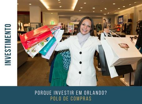 Porque investir em Orlando?  Polo de compras!