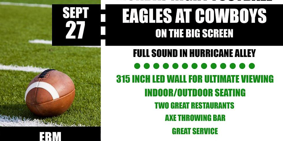 MONDAY NIGHT FOOTBALL: Eagles vs. COWBOYS