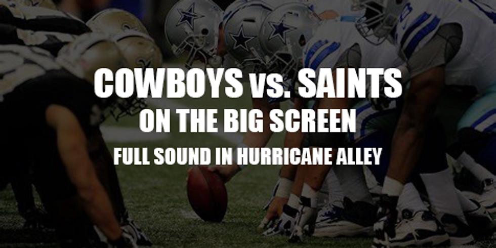 COWBOYS vs SAINTS on the BIG Screen