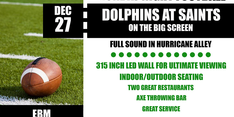 MONDAY NIGHT FOOTBALL: Dolphins vs. SAINTS