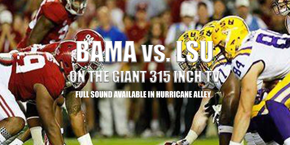 BAMA vs. LSU @ Hurricane Alley