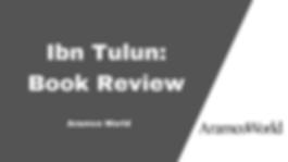 Tarek SweIim Ibn Tulun Book Review by Aramco Worl