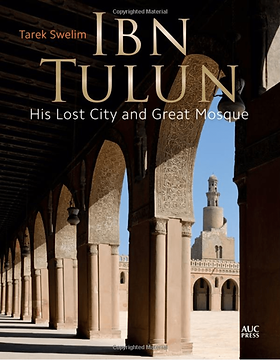 Tarek Swelim Art Historian Egyptology Islamic Art Ib Tulun Book
