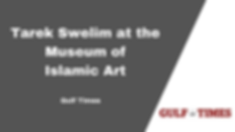 Gulf Times Tarek Swelim Art Historian Egyptology Islamic Art Museum of Islamic Art