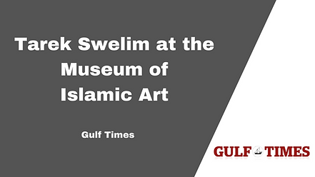 Gulf Times Tarek Swelim Art Historian Egyptology Islamic Art Museum of Islamic Art