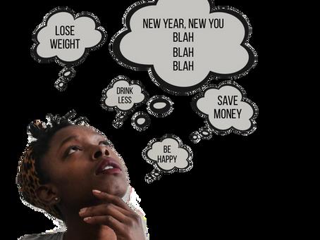 New Year, New You...blah, blah, blah
