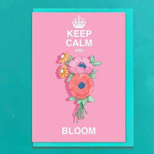 Keep Calm and Bloom Greeting Card
