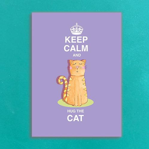 Keep Calm & Hug the Cat
