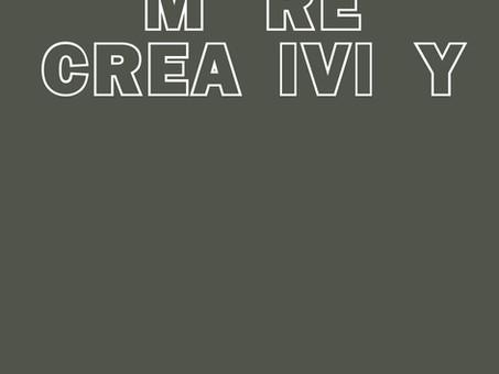 """More Creativity"""