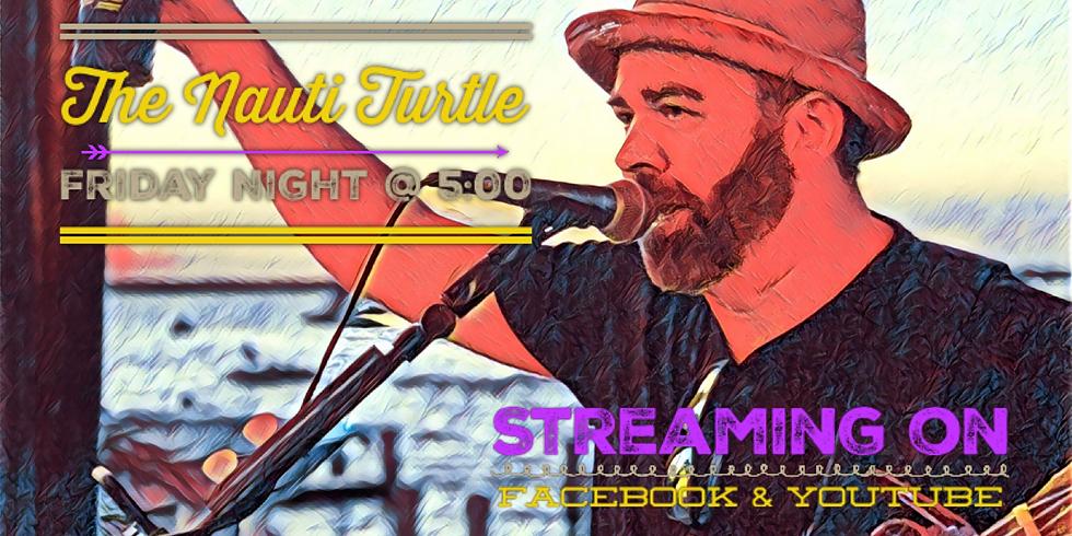 The Nauti Turtle - Happy Hour PLUS Live Stream!