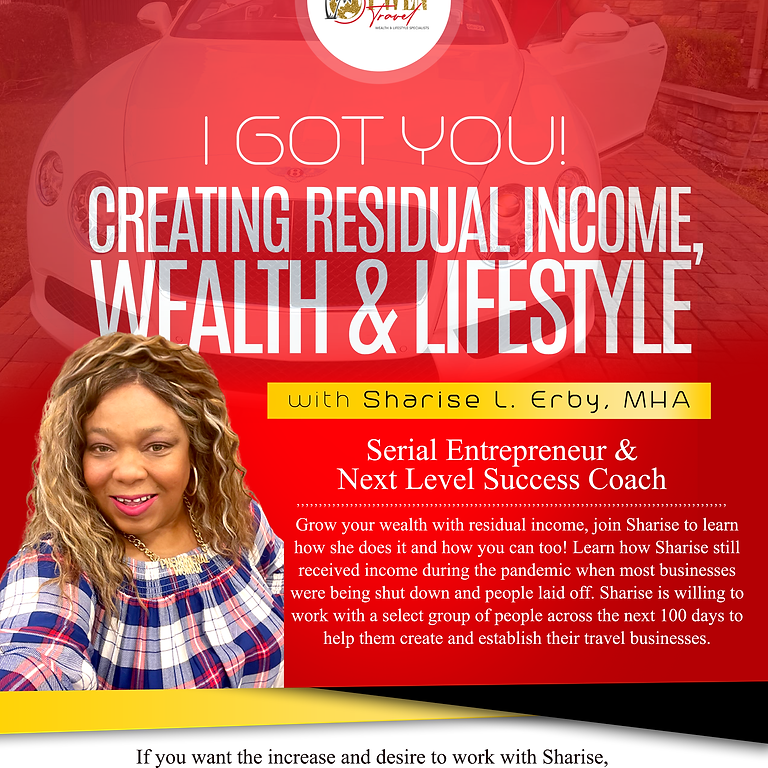 I Got You! Creating Residual Income and Building Wealth