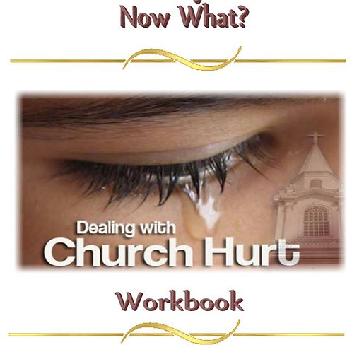 I've Been Hurt by the Church, Now What Workbook