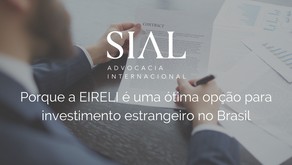 Porque a EIRELI é uma ótima opção para investimento estrangeiro no Brasil
