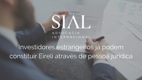 Investidores estrangeiros já podem constituir Eireli através de pessoa jurídica