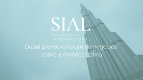 Dubai promove fórum de negócios sobre a América Latina