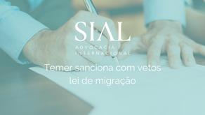 Temer sanciona com vetos lei de migração