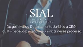 De gestor@ do Departamento Jurídico a CEO: qual o papel d@ executiv@ jurídic@ nesse processo