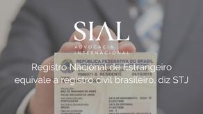Registro Nacional de Estrangeiro equivale a registro civil brasileiro, diz STJ