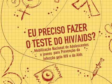 Eu preciso fazer o teste do HIV/aids?  Mobilização Nacional de Adolescentes e Jovens para a Prevençã