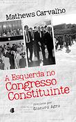a_esquerda_no_congresso_constitinte.png