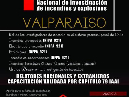 PRIMER SEMINARIO NACIONAL DE INVESTIGACIÓN DE INCENDIOS Y EXPLOSIVOS, VALPARAÍSO 28 Y 29 DE JULIO