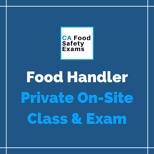 Private On-Site Food Handler Certification Class & Exam
