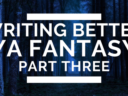 Writing Better Young Adult Fantasy: Part 3 – Memorable Characters