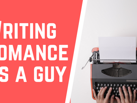 Writing Romance as a Guy