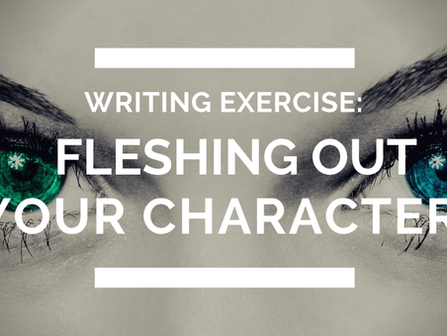 Writing Exercise: Fleshing Out Your Characters