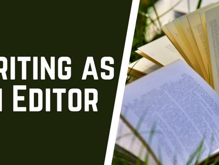 Being a Writer as an Editor