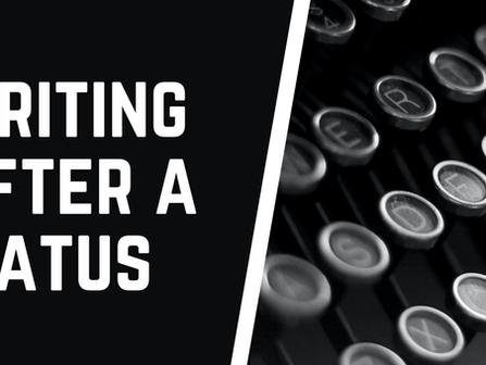 Returning to Writing After a Long Hiatus