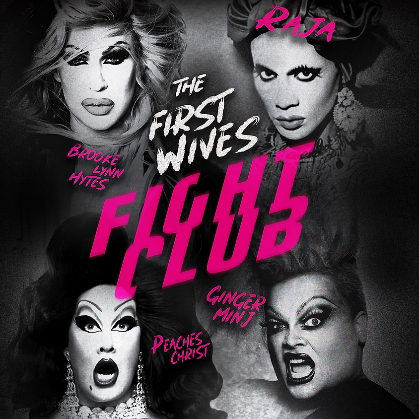 The First Wives Fight Club -Presented by Peaches Christ & Varla Jean Merman