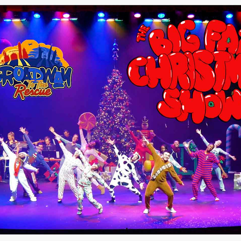 Broadway To The Rescue Presents: The Big Fat Christmas Show