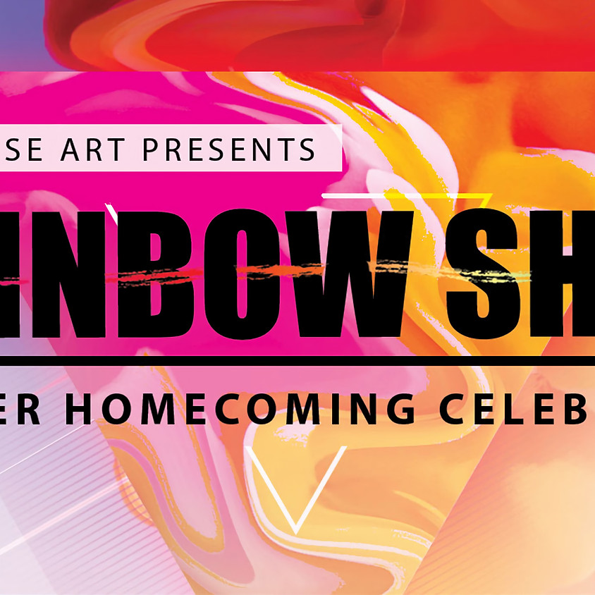 RAINBOW SHIFT 4.0: A QUEER HOMECOMING CELEBRATION OPENING NIGHT