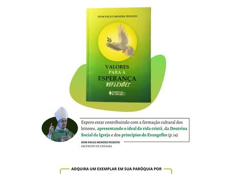 """""""Valores para a Esperança"""" Reflexões do Arcebispo Dom Paulo Mendes Peixoto"""