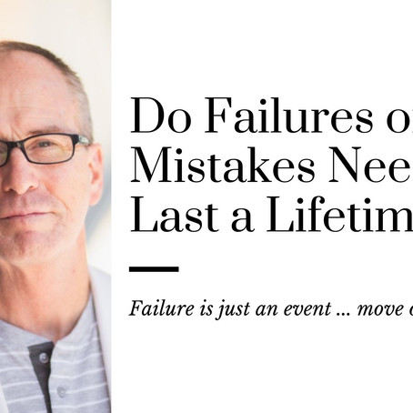 Do Failures or Mistakes Need to Last a Lifetime?