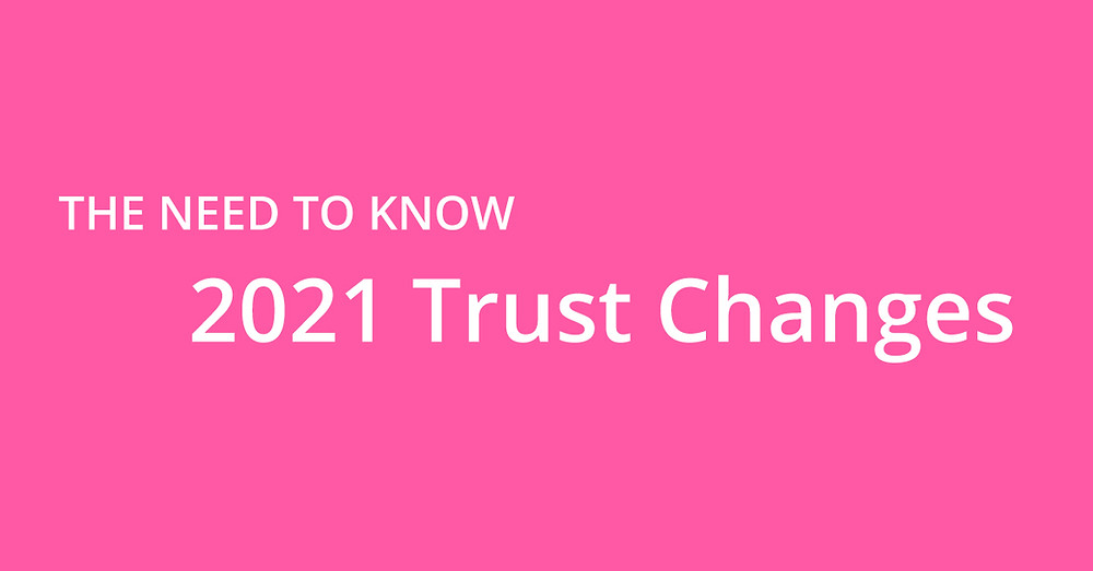 2021 Trust Changes Know