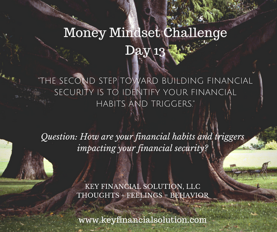 """Money Mindset Challenge Day 13: """"The Building Blocks to Financial Security- Habits and Triggers"""