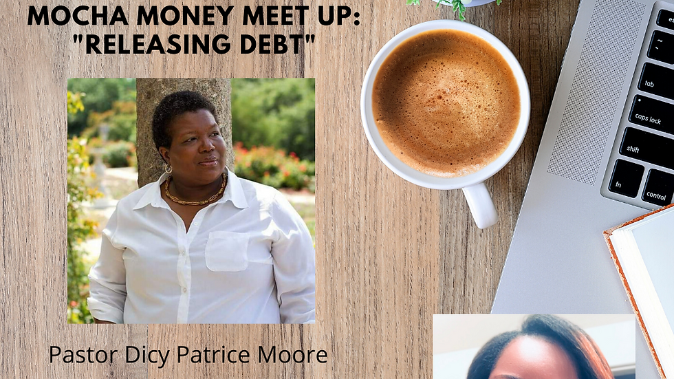 Mocha Money Meet Up: Releasing Debt