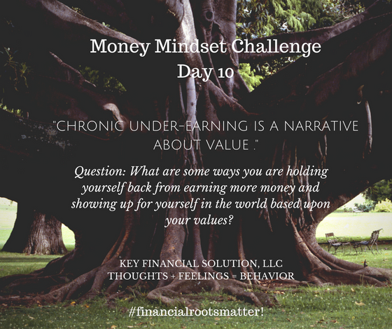 "Money Mindset Challenge Day 10: ""Chronic Under-Earning"""