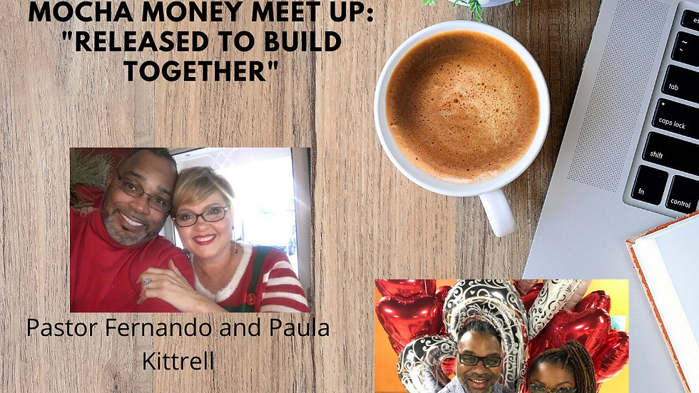 Mocha Money Meet Up: Released to Build Together