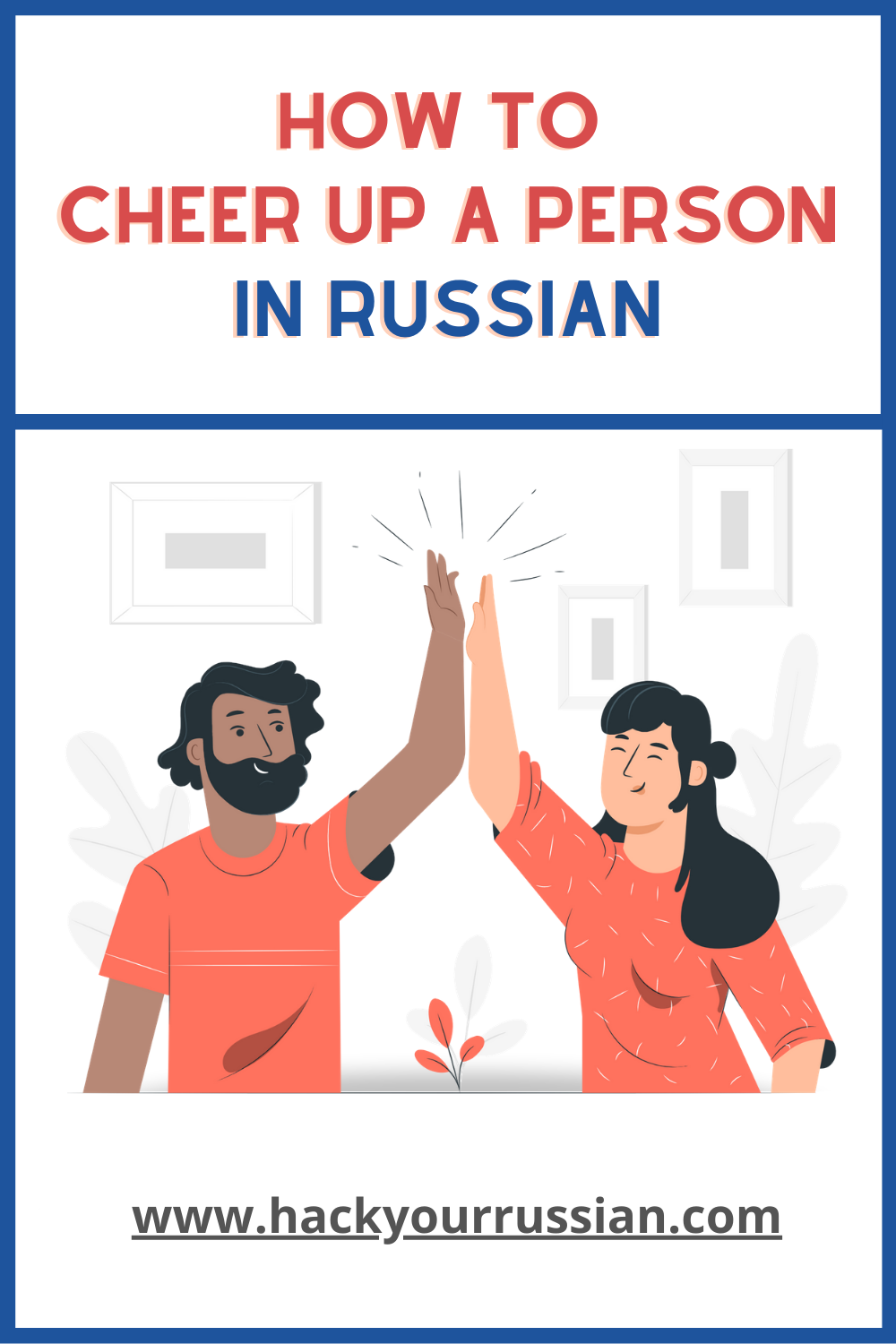 How to encourage and cheer up in Russian - Russian phrases
